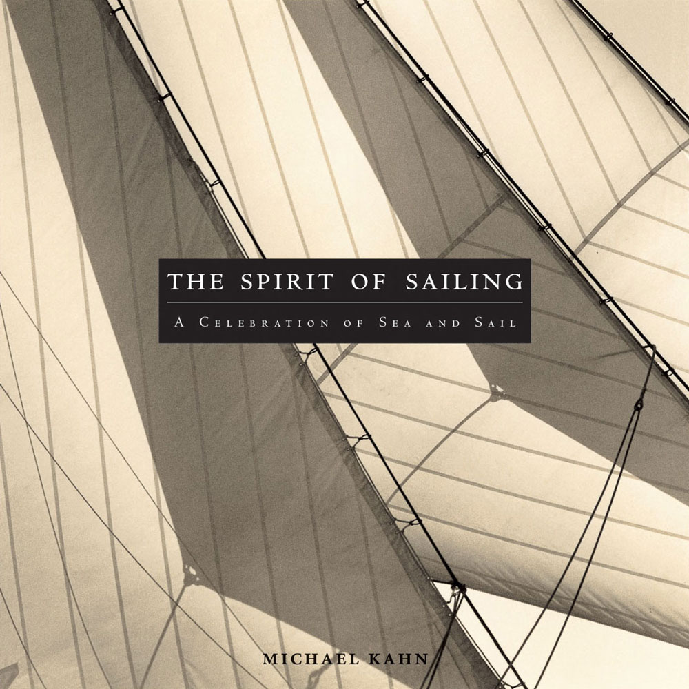 The Spirit of Sailing Michael Kahn Book